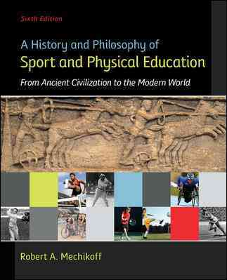 A History and Philosophy of Sport and Physical Education By Mechikoff, Robert