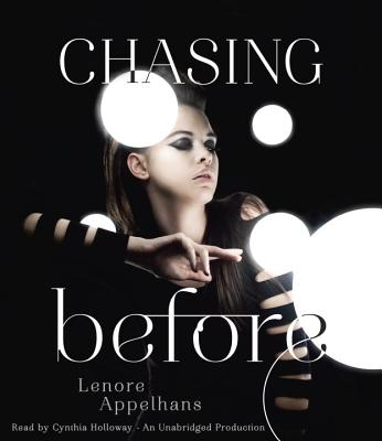 [CD] Chasing Before By Appelhans, Lenore